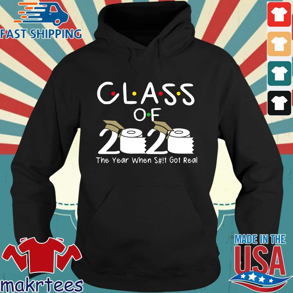 Class of 2020 The Year When Shit Got Real Funny Graduation Tee Shirt Hoodie den