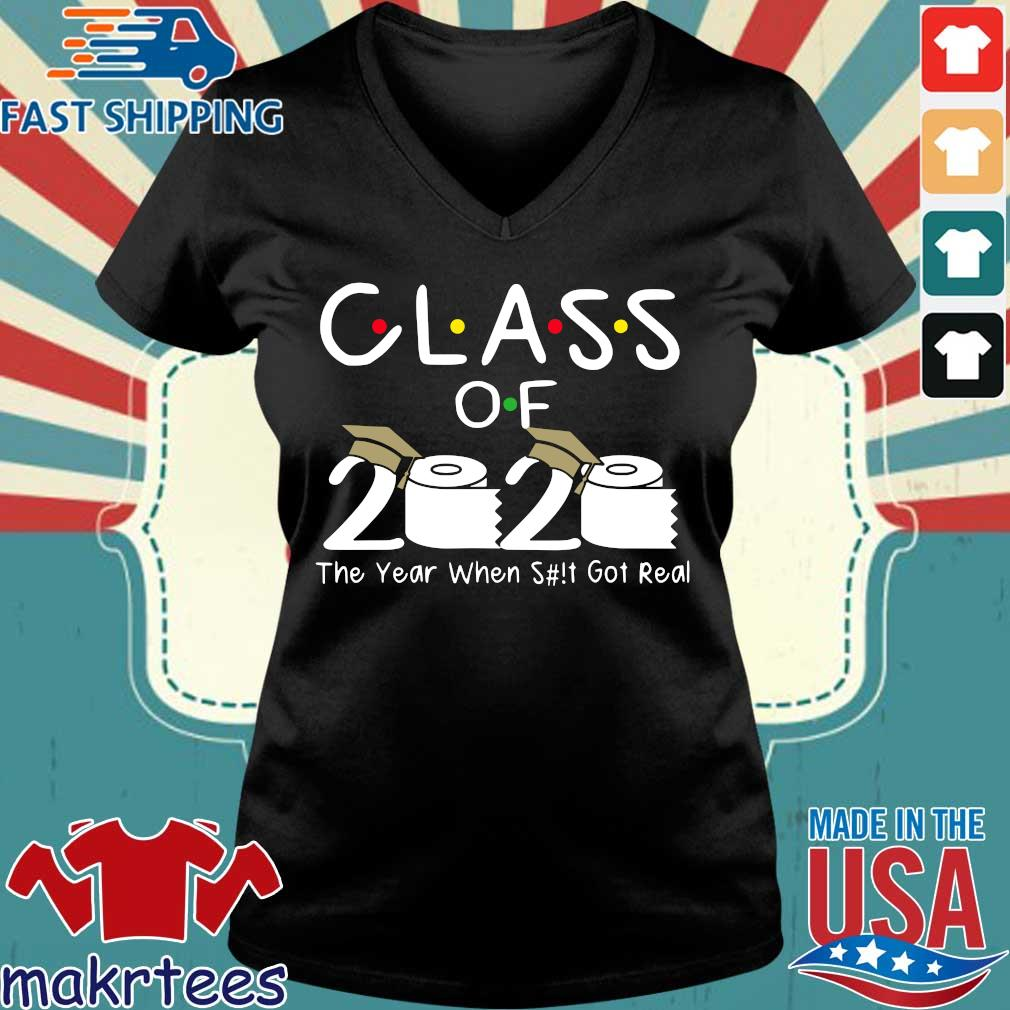 Class of 2020 The Year When Shit Got Real Funny Graduation Tee Shirt Ladies V-neck den
