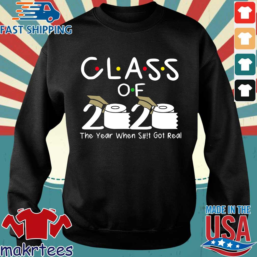 Class of 2020 The Year When Shit Got Real Funny Graduation Tee Shirt Sweater den