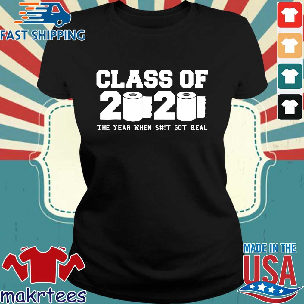 Class of 2020 The Year When Shit Got Real Graduation Classic T-Shirt Ladies den