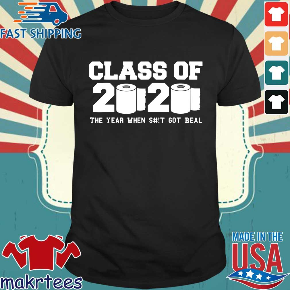 Class of 2020 The Year When Shit Got Real Graduation Classic T-Shirt