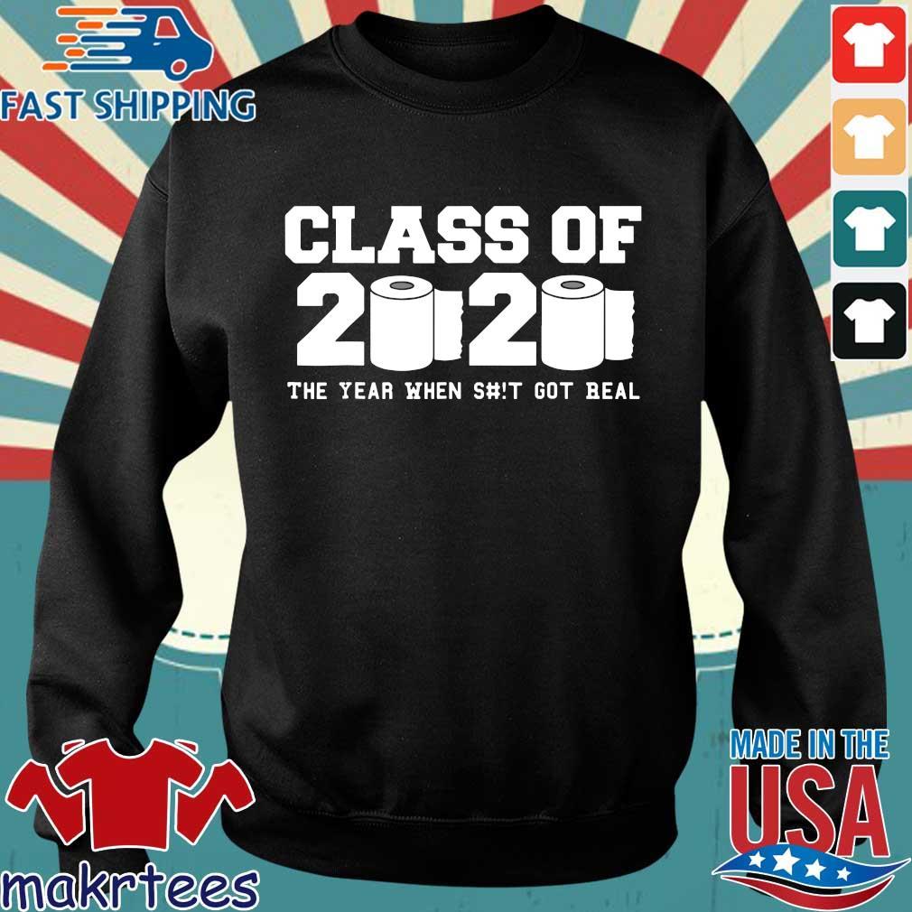 Class of 2020 The Year When Shit Got Real Graduation Classic T-Shirt Sweater den