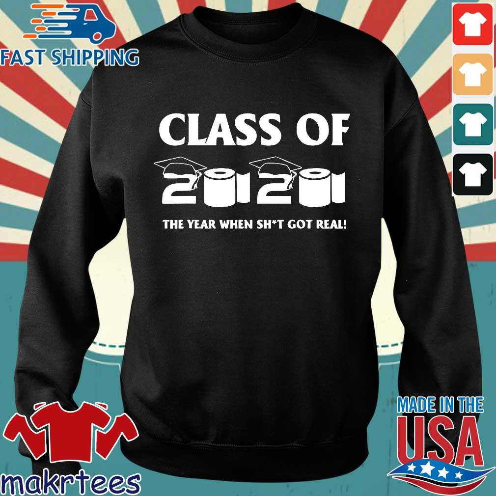 Class of 2020 The Year When Shit Got Real Graduation Funny Limited T-Shirts (1) Sweater den