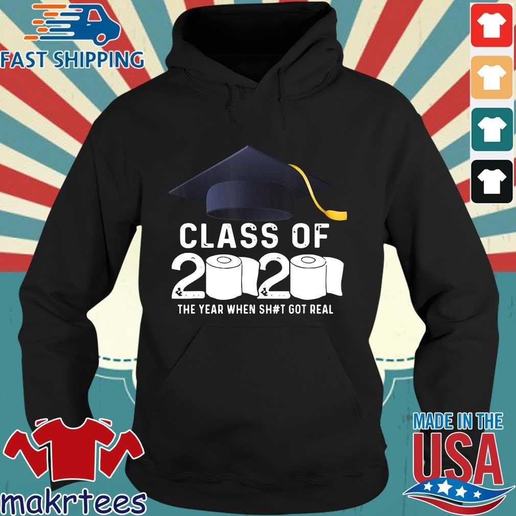 Class Of 2020 The Year When Shit Got Real Graduation Toilet Paper Tee Shirts Hoodie den