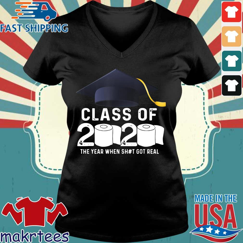 Class Of 2020 The Year When Shit Got Real Graduation Toilet Paper Tee Shirts Ladies V-neck den