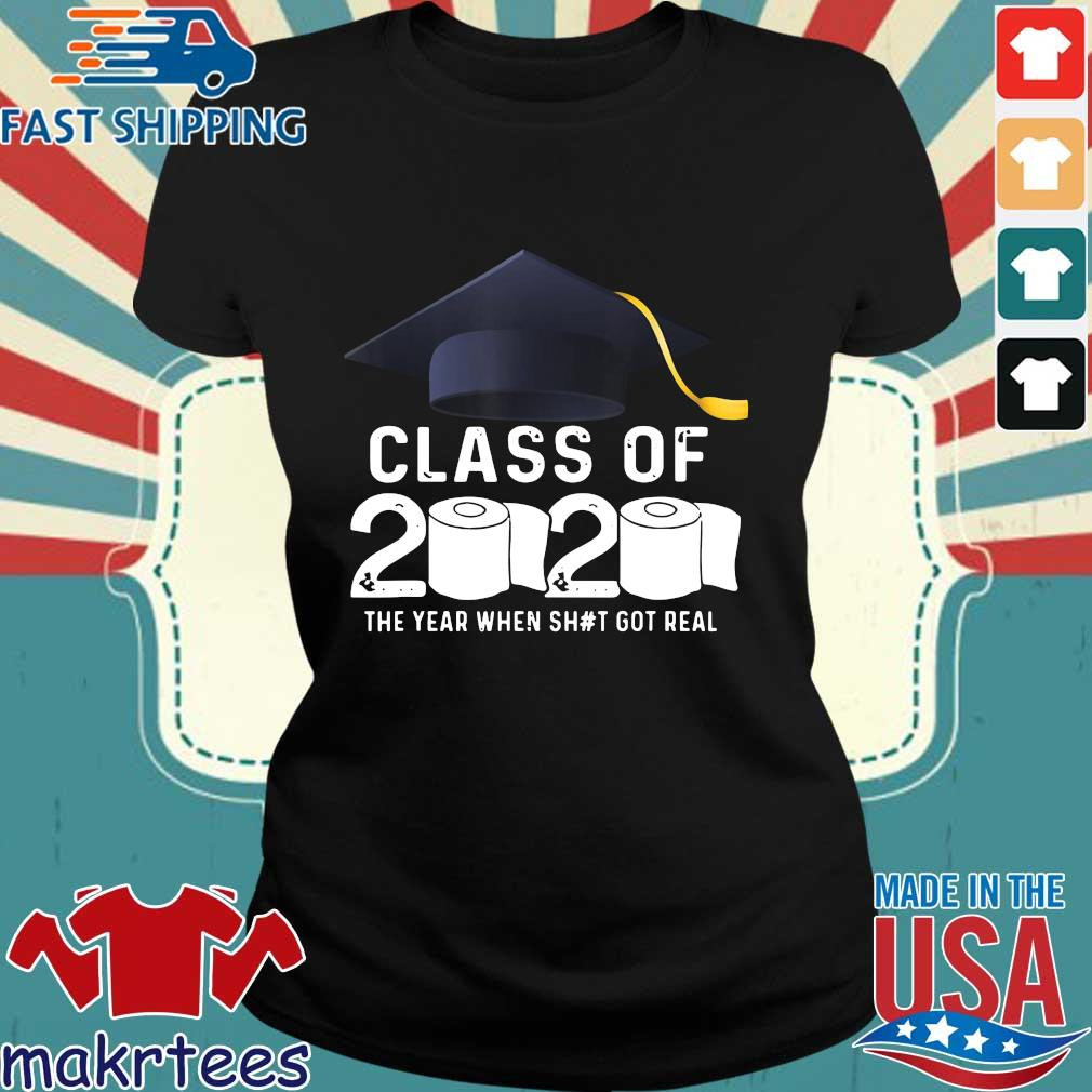 Class Of 2020 The Year When Shit Got Real Graduation Toilet Paper Tee Shirts Ladies den