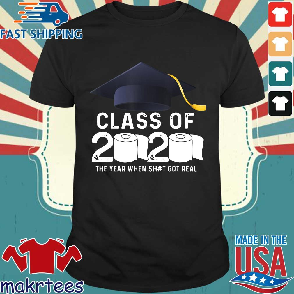 Class Of 2020 The Year When Shit Got Real Graduation Toilet Paper Tee Shirts