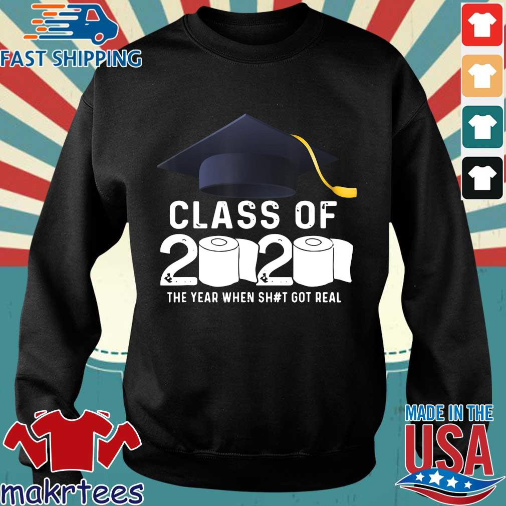 Class Of 2020 The Year When Shit Got Real Graduation Toilet Paper Tee Shirts Sweater den