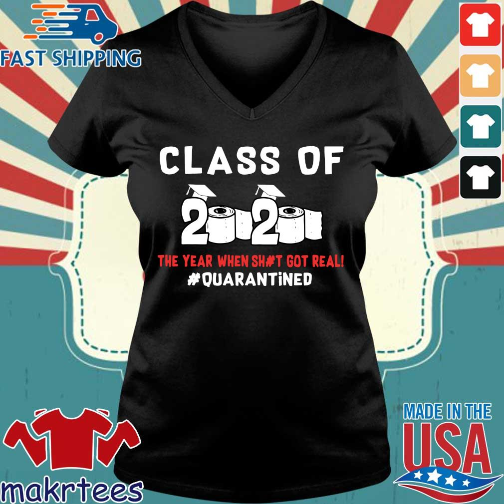 Class Of 2020 The Year When Shit Got Real #quarantined T-s Ladies V-neck den