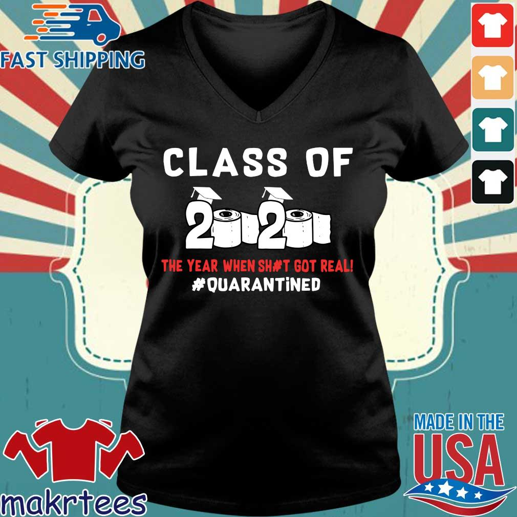 Class Of 2020 The Year When Shit Got Real #quarantined T-Shirts Ladies V-neck den