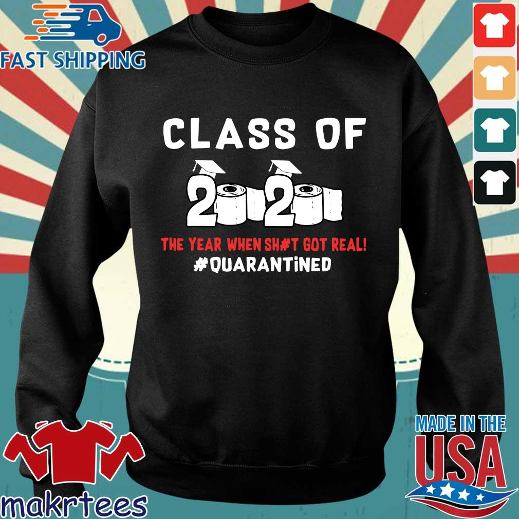Class Of 2020 The Year When Shit Got Real #quarantined T-Shirts Sweater den