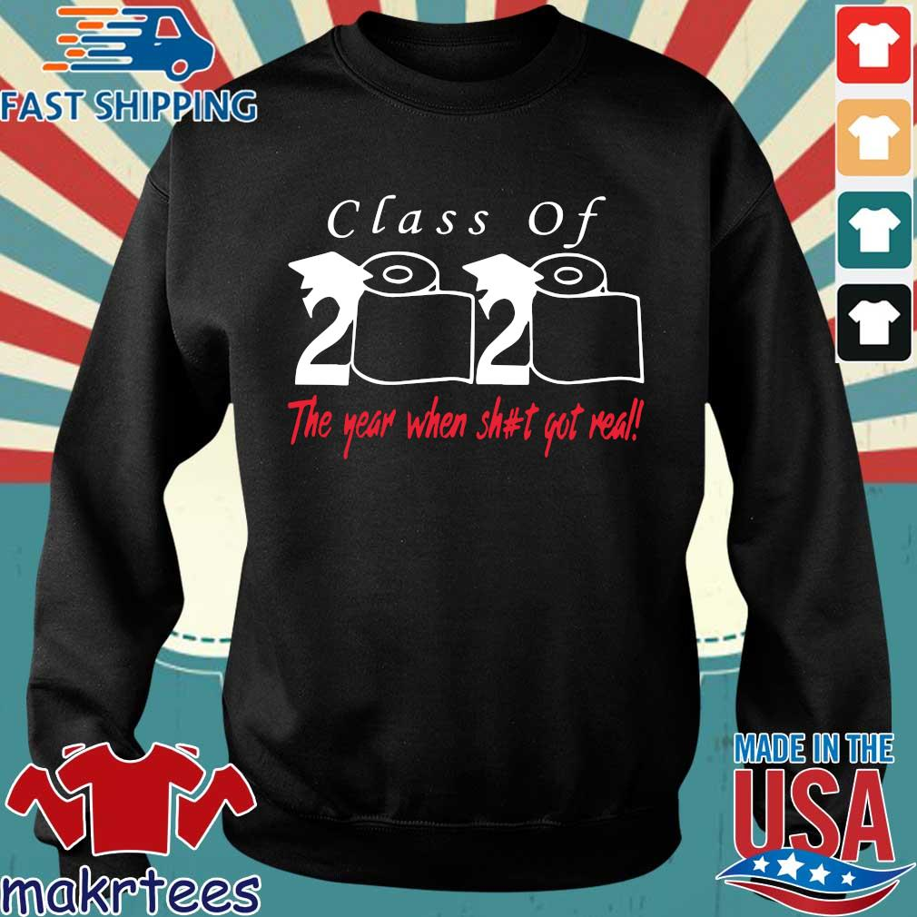 Class of 2020 the year when shit got real T Shirts Sweater den