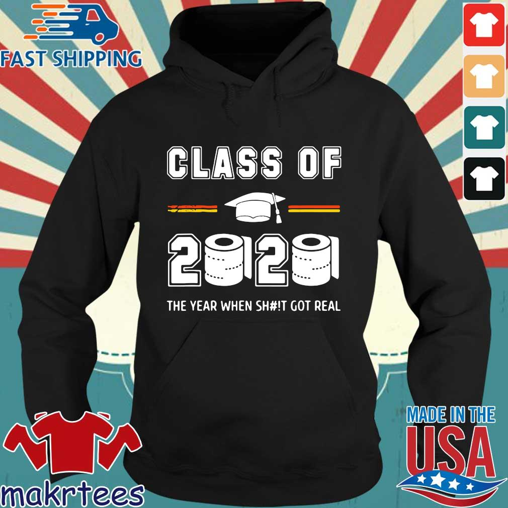 Class of 2020 The year when shit got real Toilet paper Shirts Hoodie den