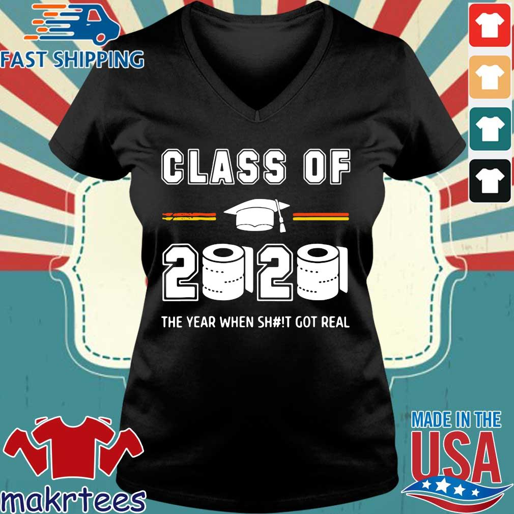 Class of 2020 The year when shit got real Toilet paper Shirts Ladies V-neck den