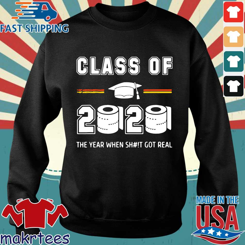 Class of 2020 The year when shit got real Toilet paper Shirts Sweater den