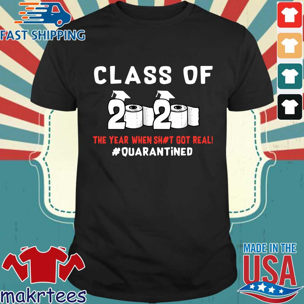 Class Of 2020 Toilet Paper The Year When Shirt Got Real #quarantined Shirt