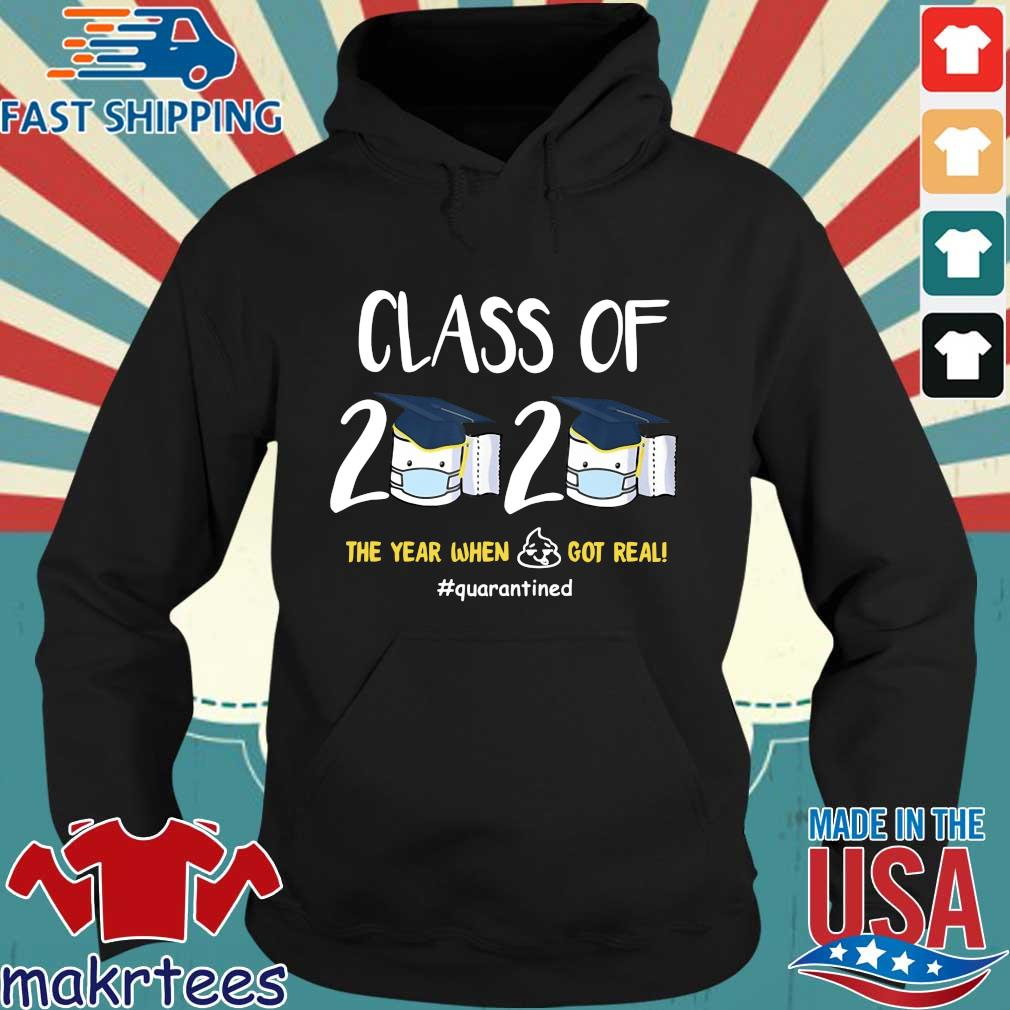 Class Of 2020 Toilet Paper The Year When Shit Got Real #quarantined Shirt Hoodie den
