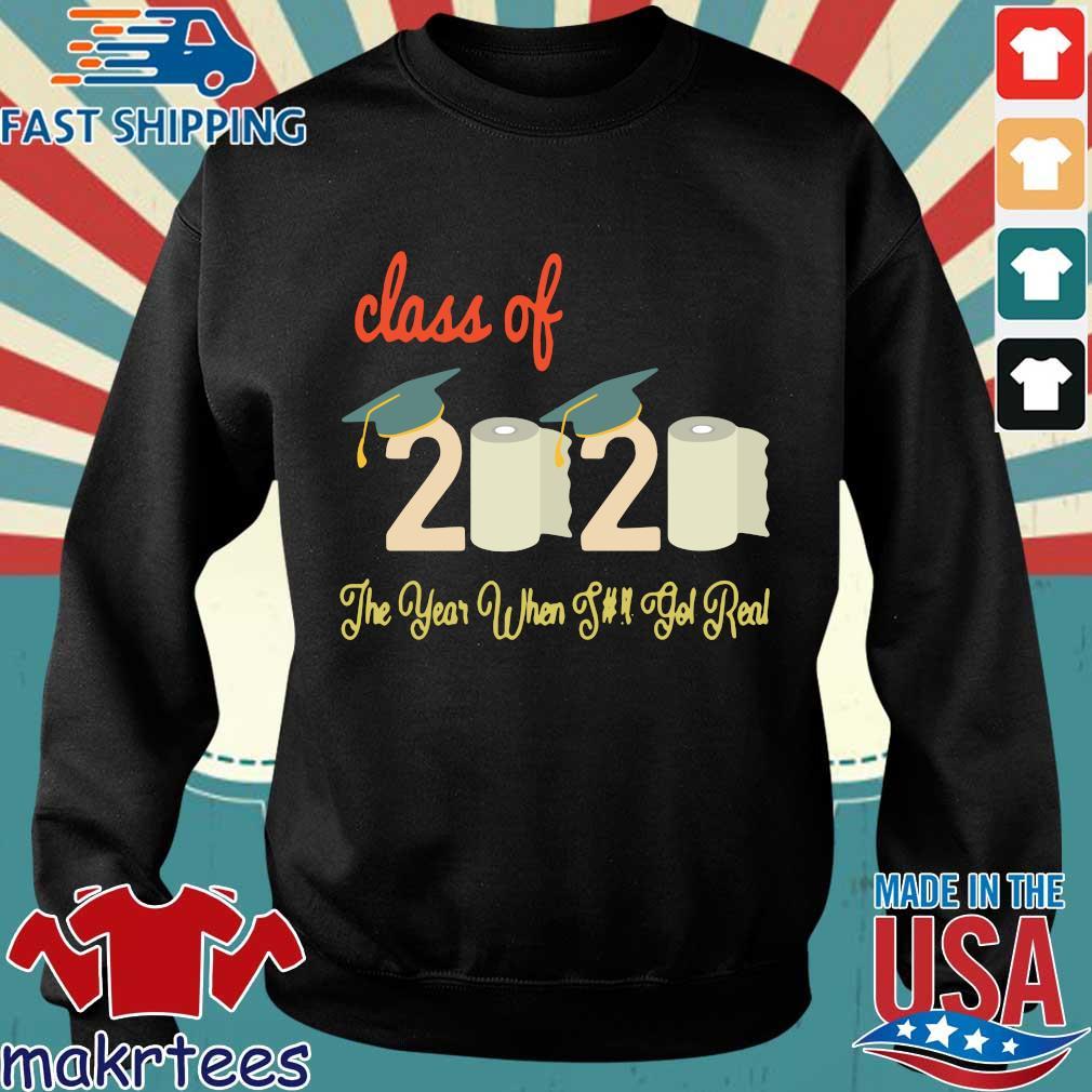 Class Of Graduation 2020 Toilet Paper The Year When Shit Got Real Shirt Sweater den