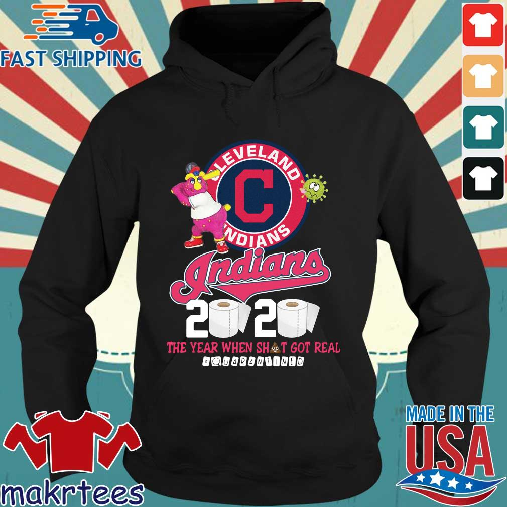 Cleveland Indians 2020 The Year When Shit Got Real Quarantined Shirt Hoodie den