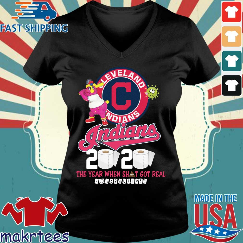 Cleveland Indians 2020 The Year When Shit Got Real Quarantined Shirt Ladies V-neck den