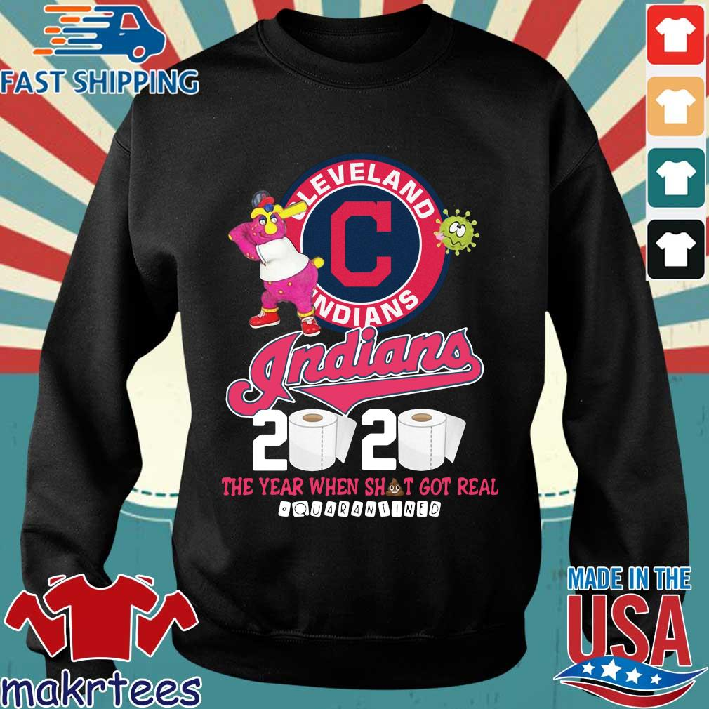 Cleveland Indians 2020 The Year When Shit Got Real Quarantined Shirt Sweater den