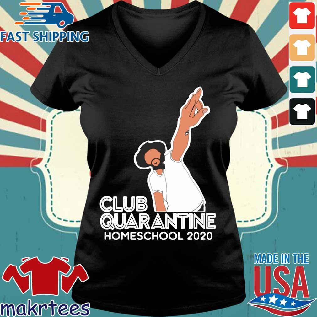 Club Quarantine Homeschool 2020 Shirt Ladies V-neck den
