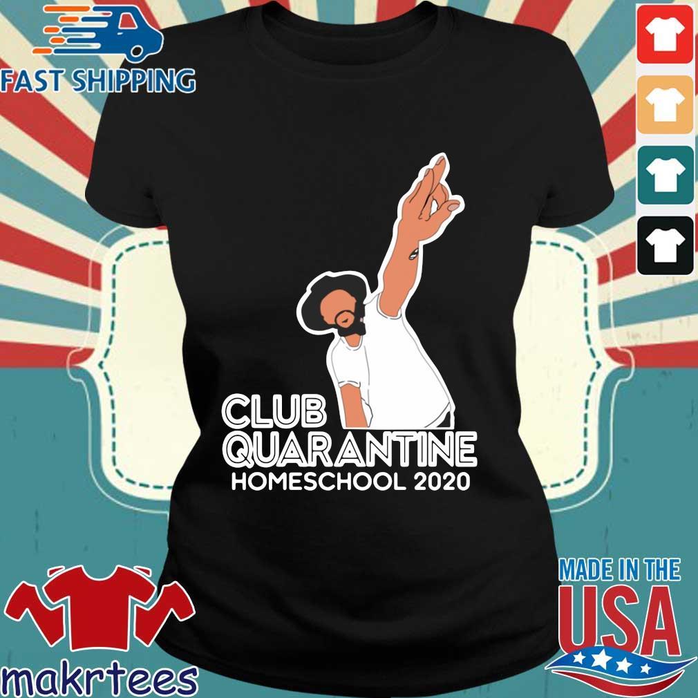 Club Quarantine Homeschool 2020 Shirt Ladies den