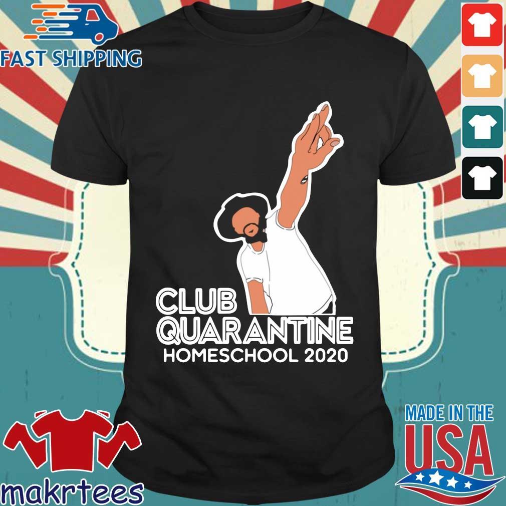 Club Quarantine Homeschool 2020 Shirt