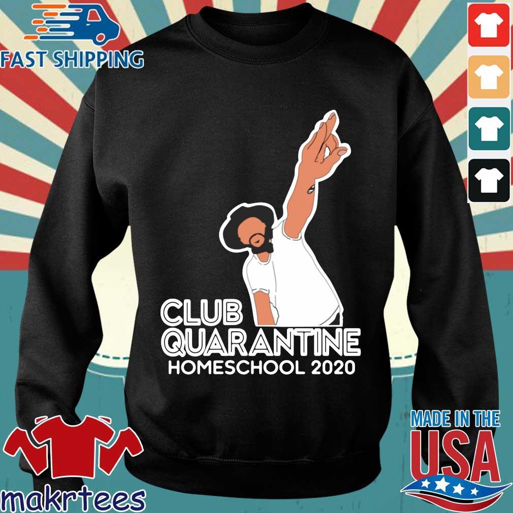 Club Quarantine Homeschool 2020 Shirt Sweater den