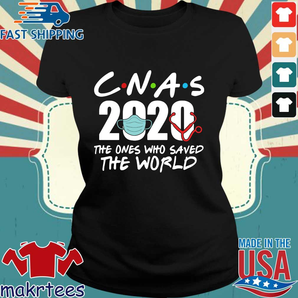 Cnas 2020 The Ones Who Saved The World Shirt Ladies den