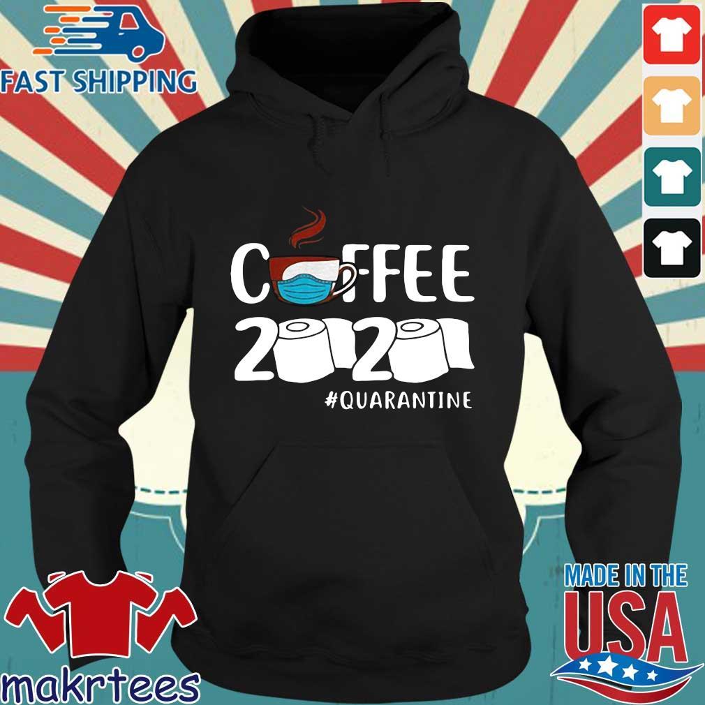 Coffee 2020 Toilet Paper Quarantine Coronavirus Shirt Hoodie den