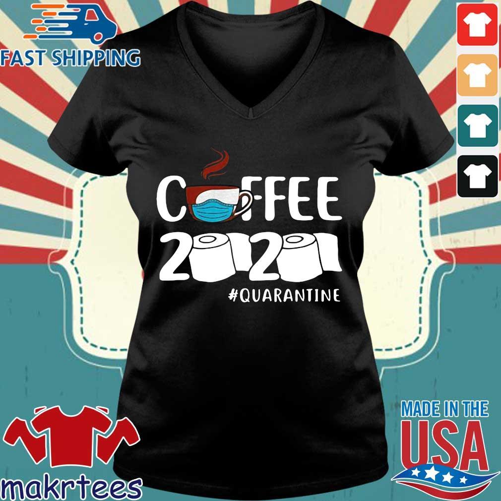 Coffee 2020 Toilet Paper Quarantine Coronavirus Shirt Ladies V-neck den