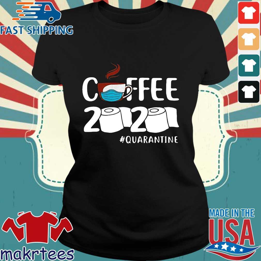 Coffee 2020 Toilet Paper Quarantine Coronavirus Shirt Ladies den