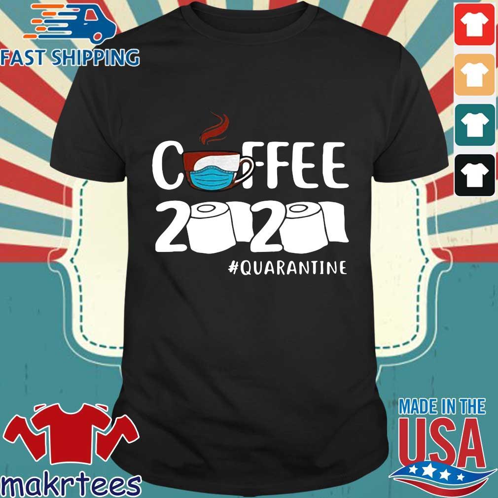 Coffee 2020 Toilet Paper Quarantine Coronavirus Shirt