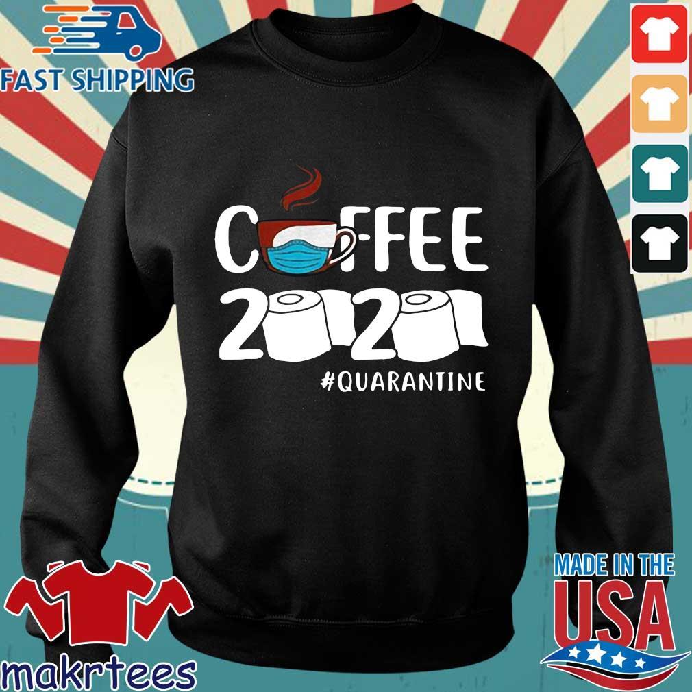 Coffee 2020 Toilet Paper Quarantine Coronavirus Shirt Sweater den