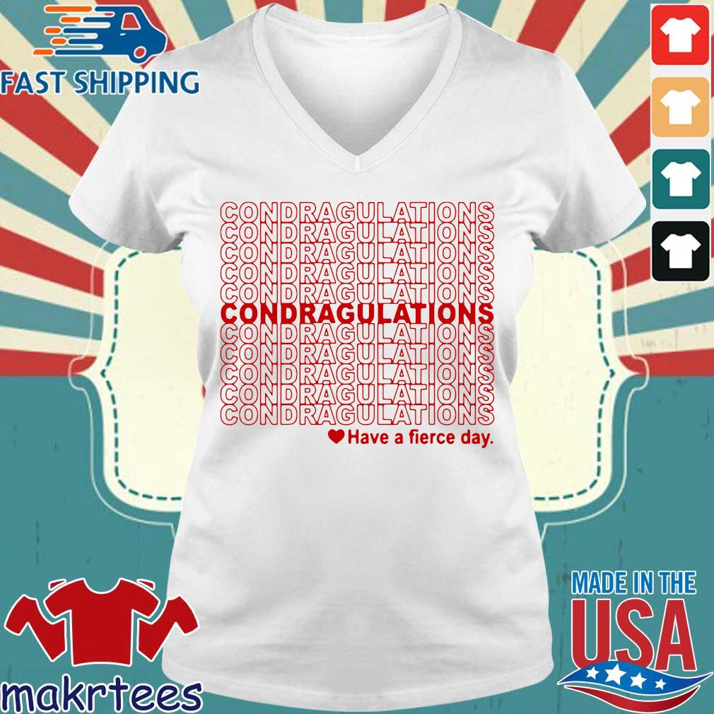 Condragulations – Have A Fierce Day Shirt Ladies V-neck trang