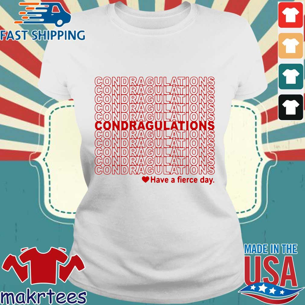 Condragulations – Have A Fierce Day Shirt Ladies trang