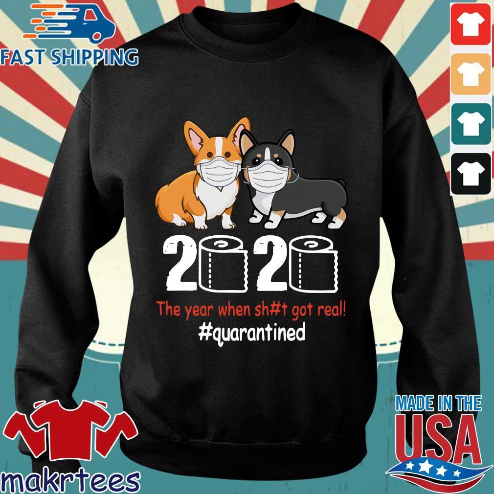 Corgi 2020 The Year When Shit Got Real #quarantined Toilet Paper Shirt Sweater den