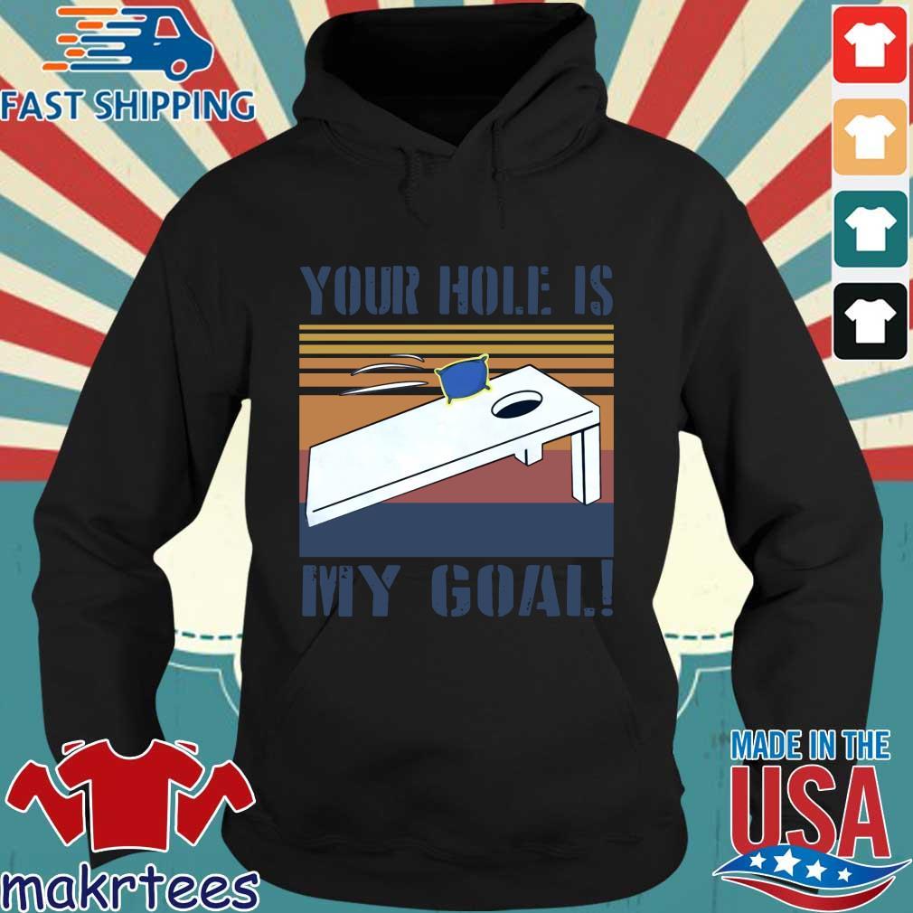 Cornhole Your Hole Is My Goal Vintage Shirt Hoodie den