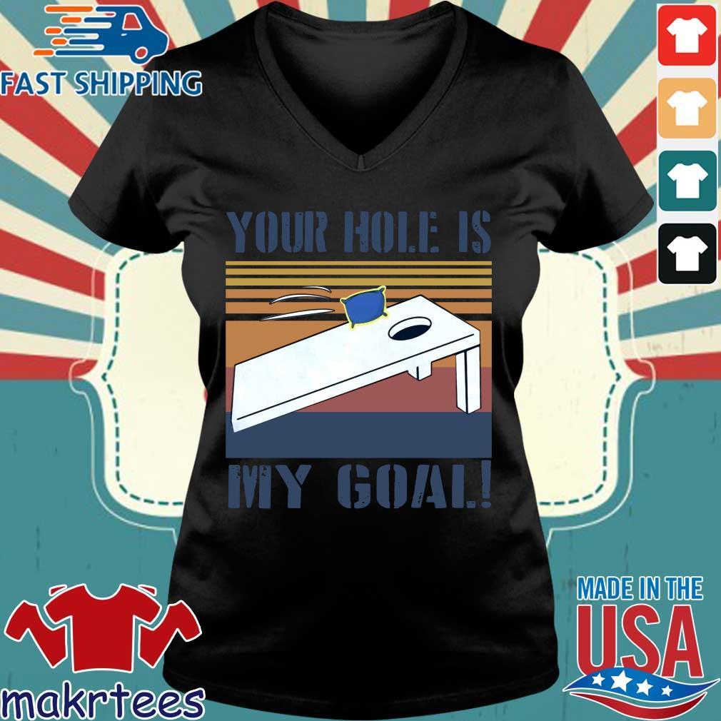 Cornhole Your Hole Is My Goal Vintage Shirt Ladies V-neck den