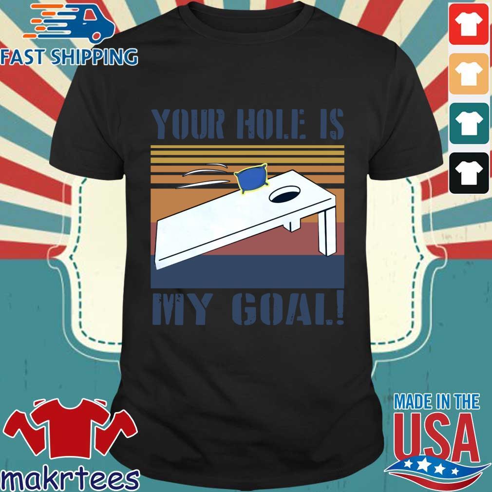 Cornhole Your Hole Is My Goal Vintage Shirt