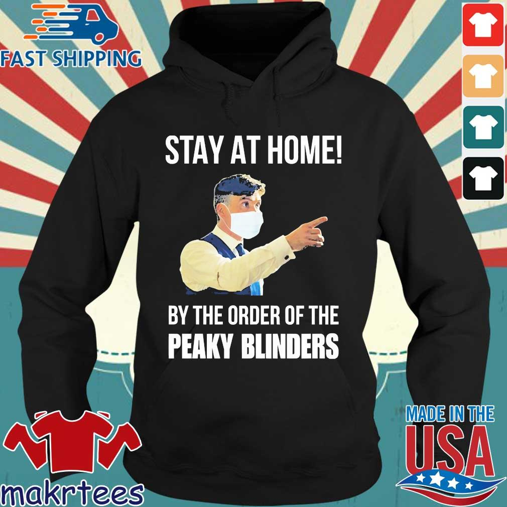 Corona Stay At Home By The Order Of Peaky Blinders Shirt Hoodie den
