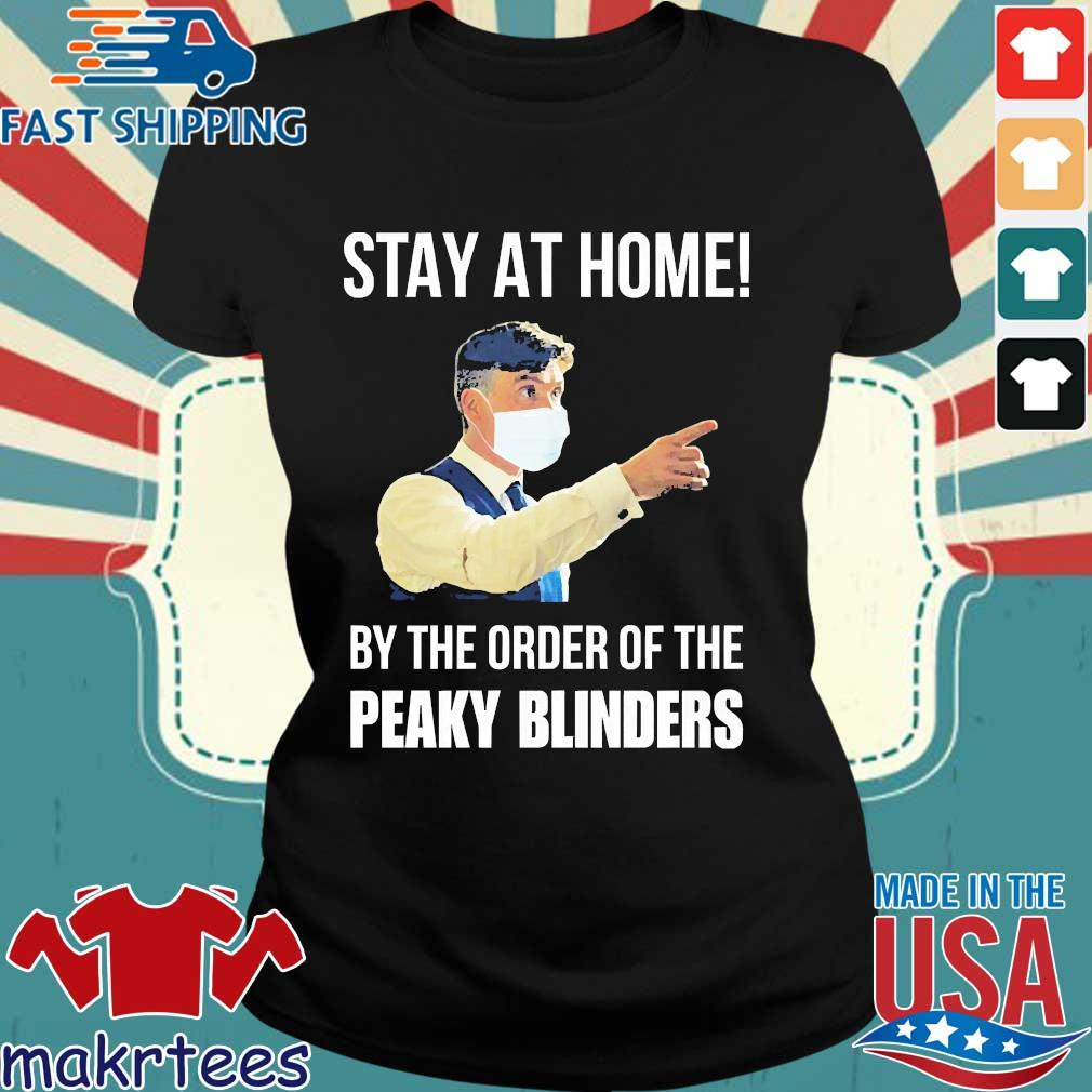 Corona Stay At Home By The Order Of Peaky Blinders Shirt Ladies den