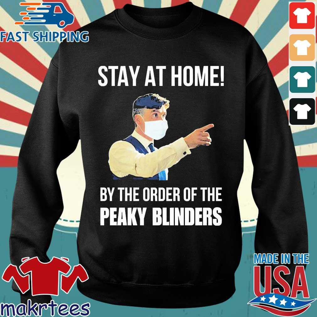 Corona Stay At Home By The Order Of Peaky Blinders Shirt Sweater den