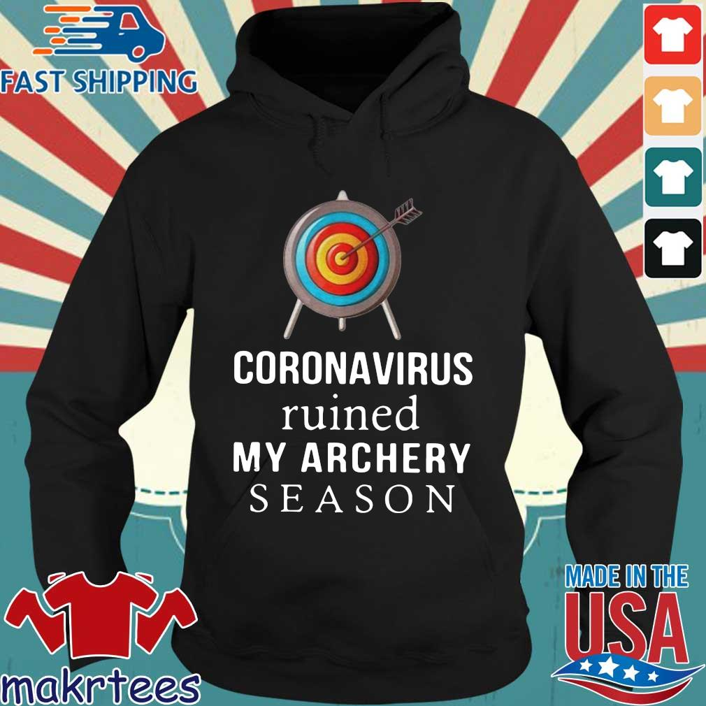 Coronavirus Ruined My Archery Season Shirt Hoodie den