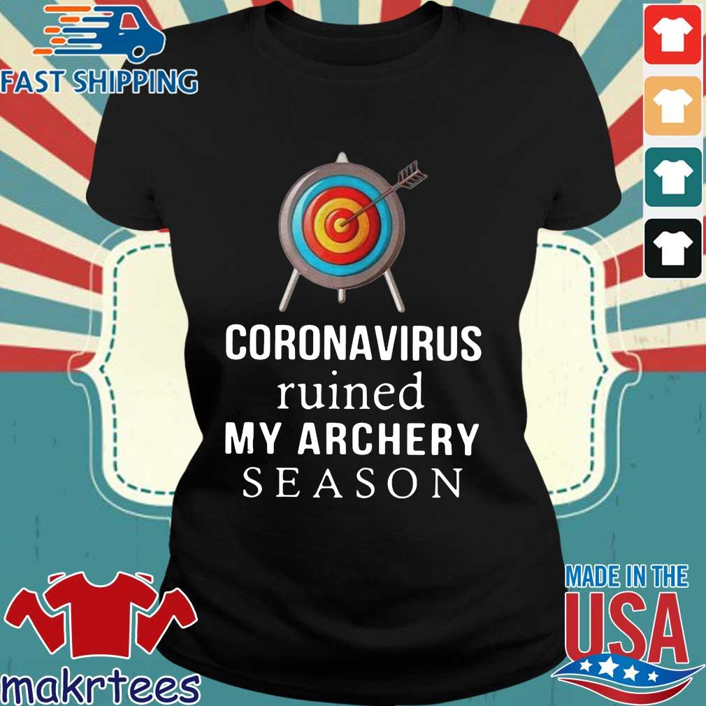 Coronavirus Ruined My Archery Season Shirt Ladies den