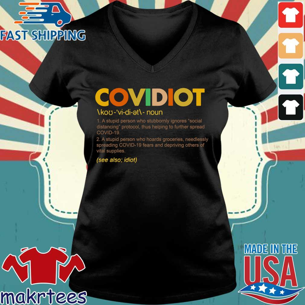Covidiot Definition A Stupid Person Who Stubbornly Ignores Social Distancing Shirt Ladies V-neck den