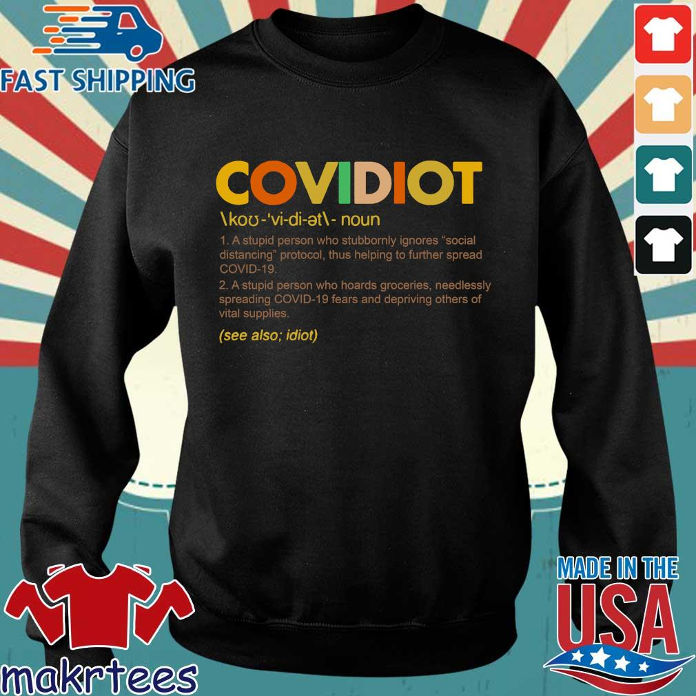 Covidiot Definition A Stupid Person Who Stubbornly Ignores Social Distancing Shirt Sweater den