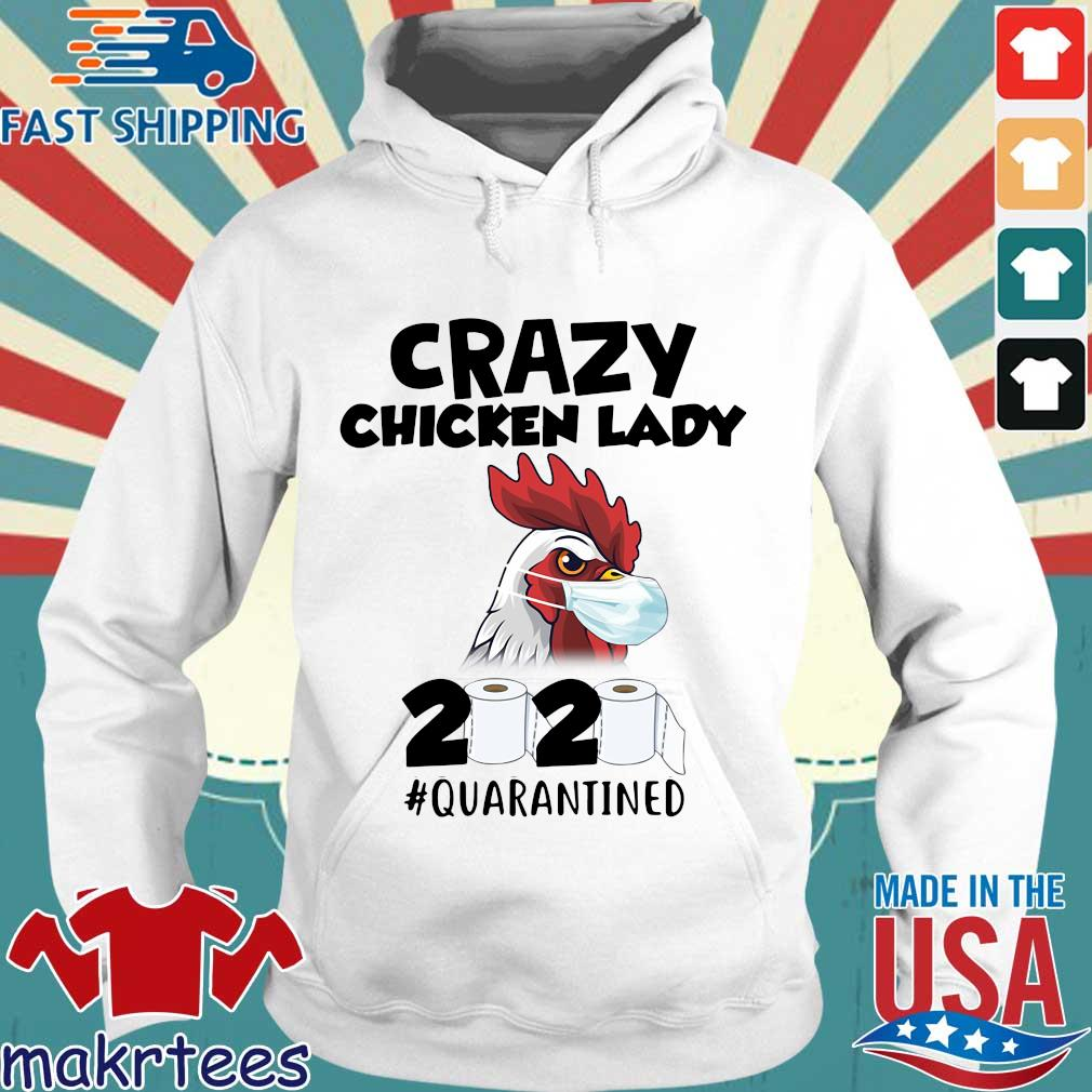Crazy Chicken Lady 2020 Toilet Paper Quarantined Shirt Hoodie trang