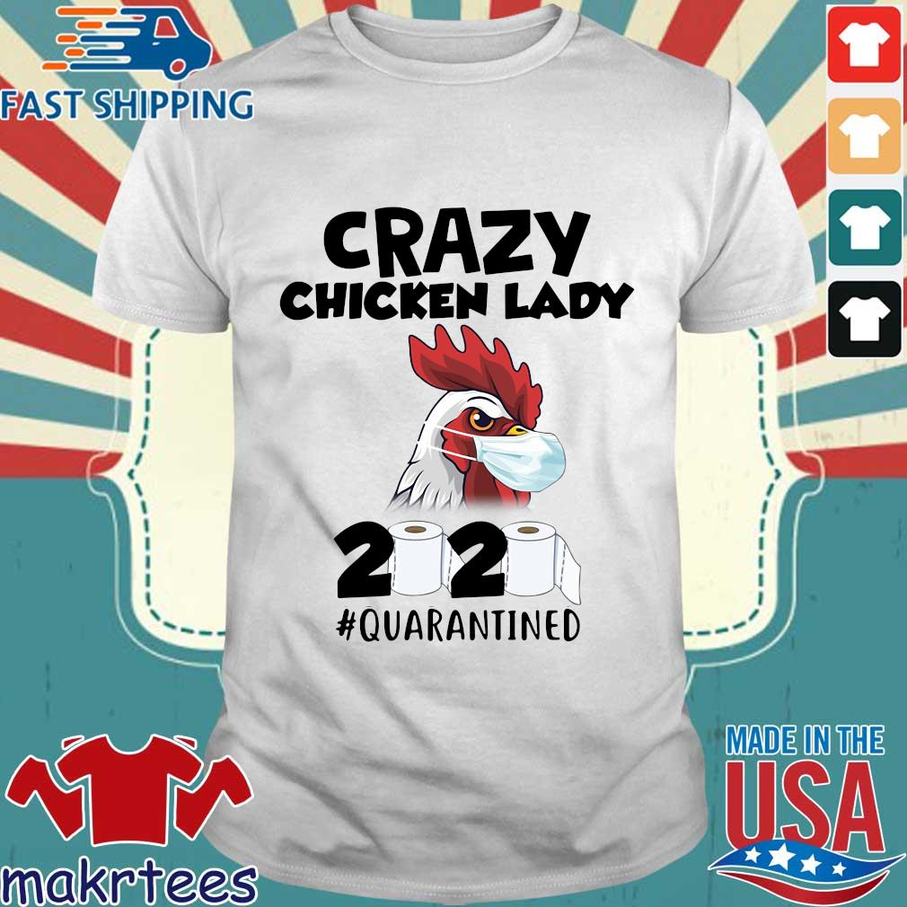 Crazy Chicken Lady 2020 Toilet Paper Quarantined Shirt